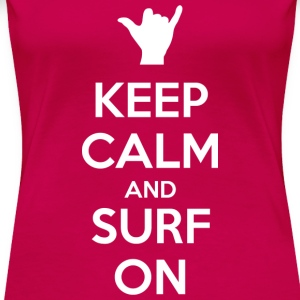 Keep Calm and Surf On - Women's Premium T-Shirt