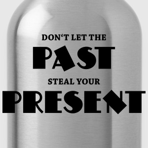 Don't let the past steal your present T-Shirts - Water Bottle