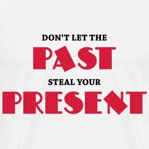 Don't let the past steal your present Langærmede t-shirts - Herre premium T-shirt