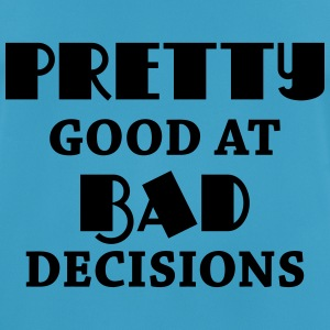 Pretty good at bad decisions Sports wear - Men's Breathable T-Shirt