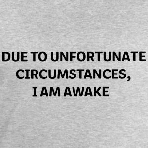 DUE to unfortunate circumstances I am Awake T-shirts - Sweatshirt herr från Stanley & Stella