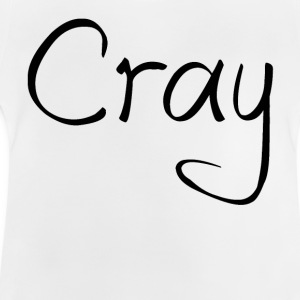 Cray Black Schrifft Shirts - Baby T-Shirt