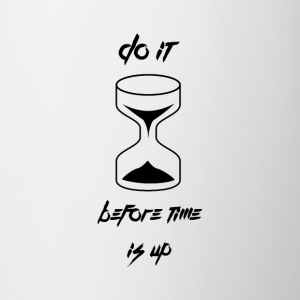 Do it before time is up Shirts - Mug