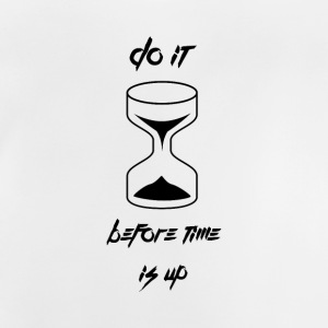 Do it before time is up Shirts - Baby T-Shirt