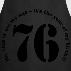 Year of birth 1976 - Not my age T-Shirts - Cooking Apron