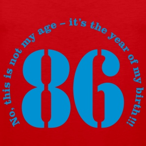Year of birth 1986 - Not my age T-Shirts - Men's Premium Tank Top