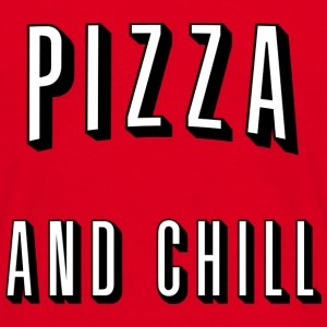 Pizza and chill Hoodies & Sweatshirts - Men's T-Shirt