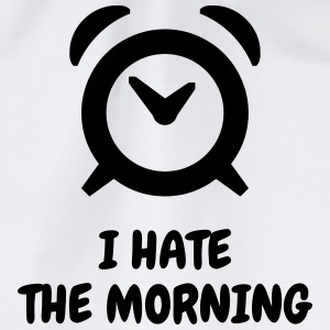 I hate the morning - Humor - Funny - Joke - Friend Tee shirts - Sac de sport léger