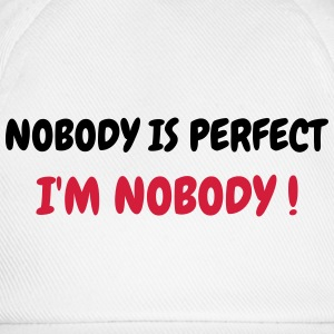 Nobody is perfect - Humor - Funny - Joke - Friend Tee shirts - Casquette classique