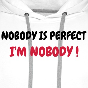 Nobody is perfect - Humor - Funny - Joke - Friend Tee shirts - Sweat-shirt à capuche Premium pour hommes