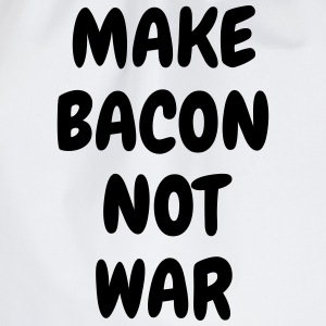 Make bacon not war - Humor - Funny - Joke - Friend Tee shirts - Sac de sport léger
