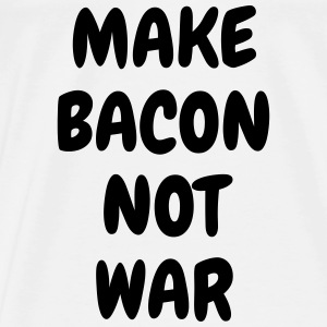 Make bacon not war - Humor - Funny - Joke - Friend Babybody - Premium T-skjorte for menn