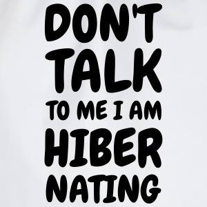 I am Hibernating - Humor - Funny - Joke - Friend Tee shirts - Sac de sport léger