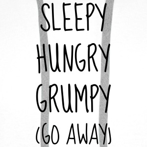 Sleepy Hungry Grumpy - Humor - Funny - Joke Mugs & Drinkware - Men's Premium Hoodie