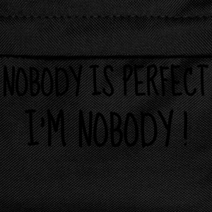 Nobody is perfect - Humor - Funny - Joke - Friend Bouteilles et Tasses - Sac à dos Enfant