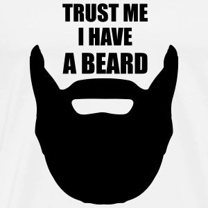 Trust Me I Have A Beard Hoodies & Sweatshirts - Men's Premium T-Shirt