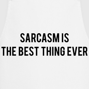 Sarcasm is the best thing ever Tee shirts - Tablier de cuisine