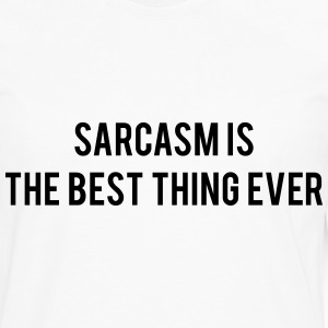 Sarcasm is the best thing ever Tee shirts - T-shirt manches longues Premium Homme