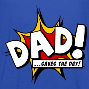 Dad saves the day T-Shirts - Women's Tank Top by Bella