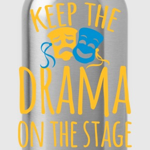keep the drama on the stage T-Shirts - Water Bottle