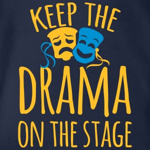 keep the drama on the stage Shirts - Organic Short-sleeved Baby Bodysuit