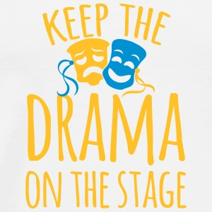 keep the drama on the stage Mugs & Drinkware - Men's Premium T-Shirt