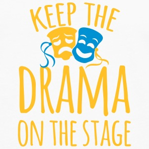 keep the drama on the stage Mugs & Drinkware - Men's Premium Longsleeve Shirt