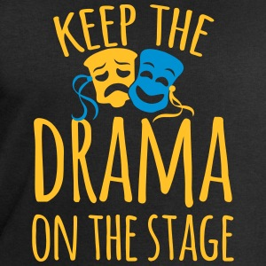 keep the drama on the stage T-Shirts - Men's Sweatshirt by Stanley & Stella