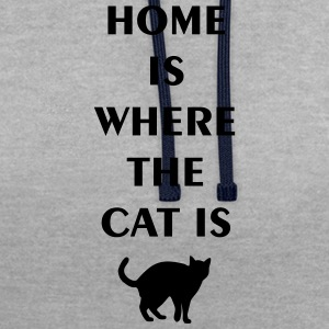 home is where the cat is T-Shirts - Contrast Colour Hoodie