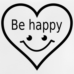 be happy Shirts - Baby T-shirt