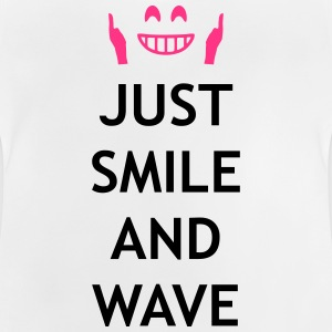 Just smile and wave Shirts - Baby T-Shirt