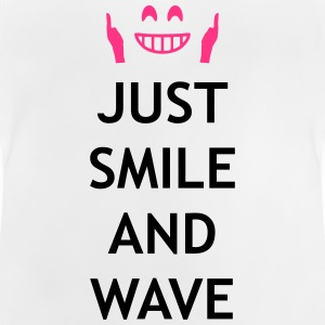 Just smile and wave Camisetas - Camiseta bebé