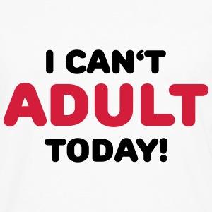 I can't adult today! Sportsklær - Premium langermet T-skjorte for menn