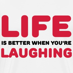 Life is better when you're laughing Skjorter med lange armer - Premium T-skjorte for menn