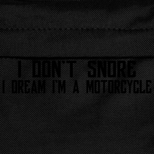 I Don't Snore I Dream I'm A Motorcycle T-Shirts - Kids' Backpack