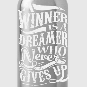 A Winner Is A Dreamer Who Never Gives Up Camisetas - Cantimplora