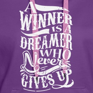 A Winner Is A Dreamer Who Never Gives Up Camisetas - Sudadera con capucha premium para mujer