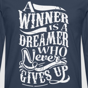 A Winner Is A Dreamer Who Never Gives Up Camisetas - Camiseta de manga larga premium hombre