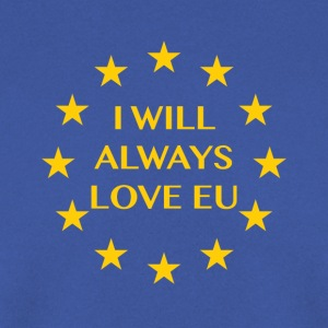 I will always love EU - Men's Sweatshirt