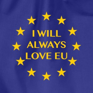 I will always love EU - Drawstring Bag