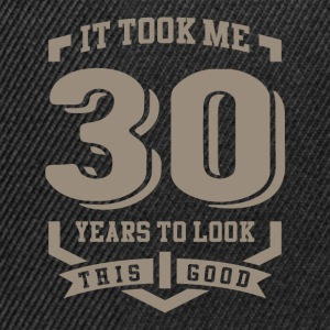 It Took Me 30 Years - Snapback Cap