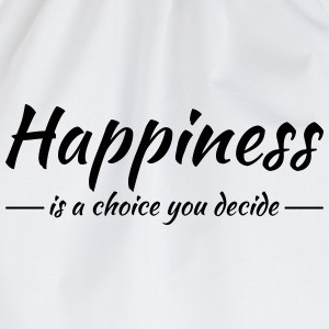 Happiness is a choice you decide T-Shirts - Drawstring Bag
