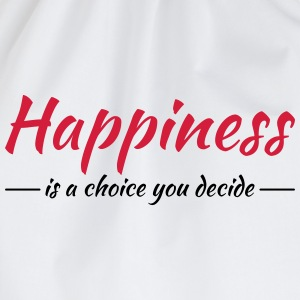 Happiness is a choice you decide T-shirts - Gymtas