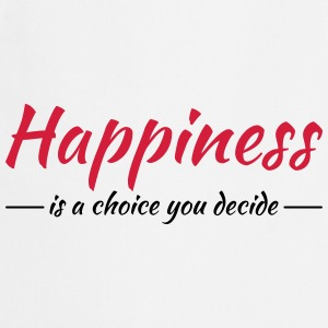 Happiness is a choice you decide Tee shirts - Tablier de cuisine