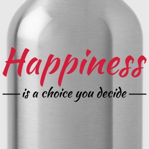 Happiness is a choice you decide T-shirts - Vattenflaska