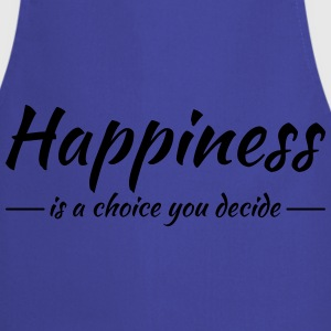 Happiness is a choice you decide Urheiluvaatetus - Esiliina
