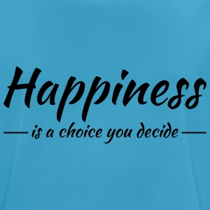 Happiness is a choice you decide Sports wear - Men's Breathable T-Shirt