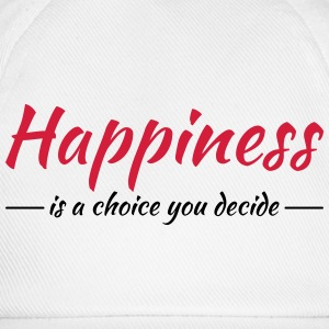 Happiness is a choice you decide T-shirts - Basebollkeps