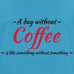 A day without coffee is like... Sportbekleidung - Männer T-Shirt atmungsaktiv