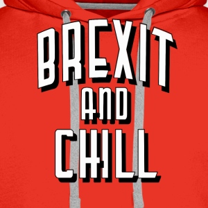 Brexit and Chill - Men's Premium Hoodie